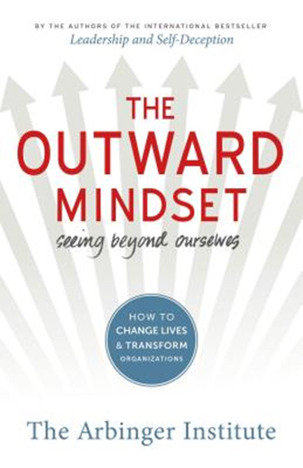 Outward Mindset Seeing Beyond Ourselves