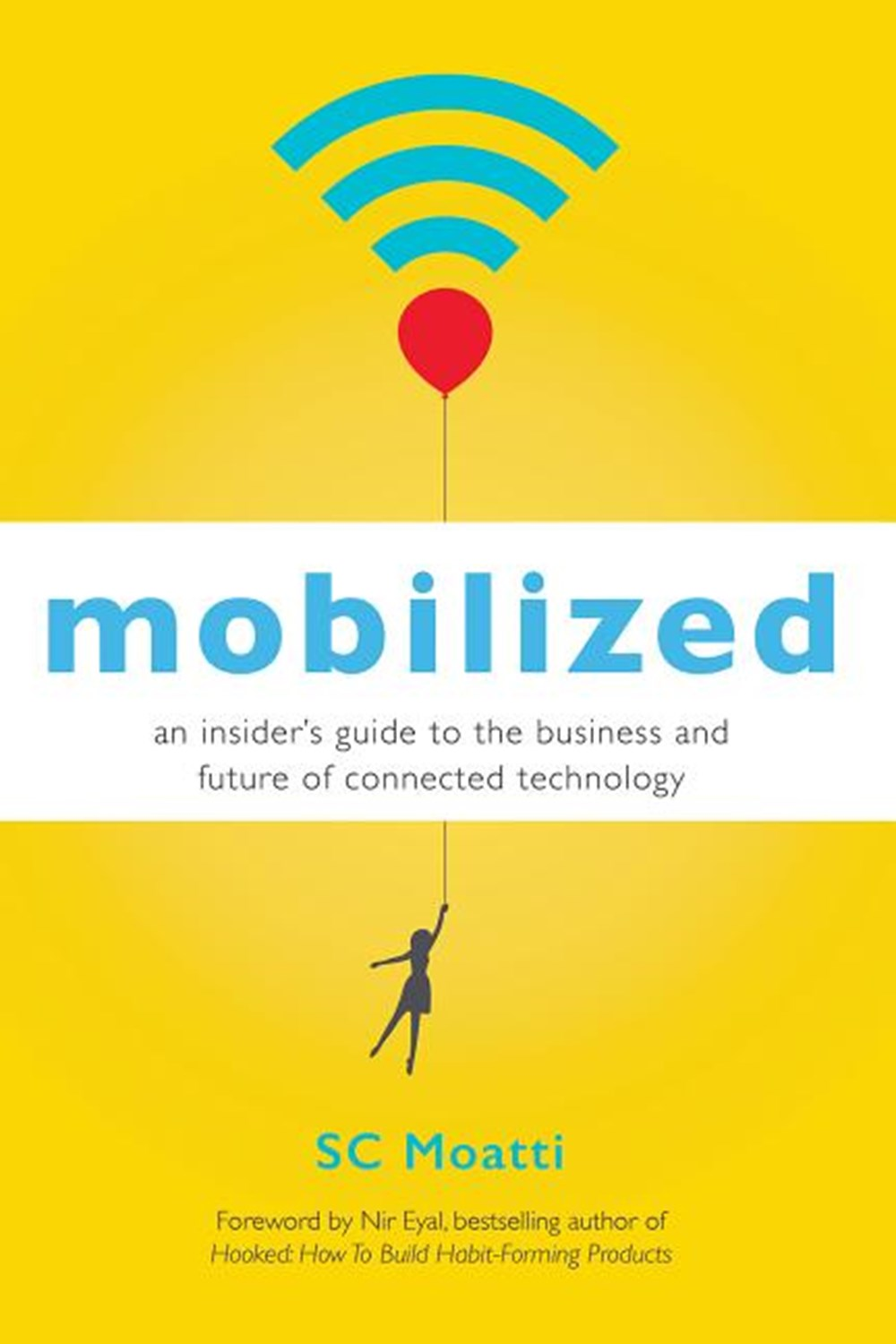 Mobilized An Insideras Guide to the Business and Future of Connected Technology