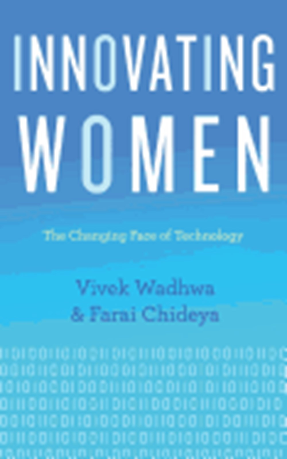 Innovating Women The Changing Face of Technology