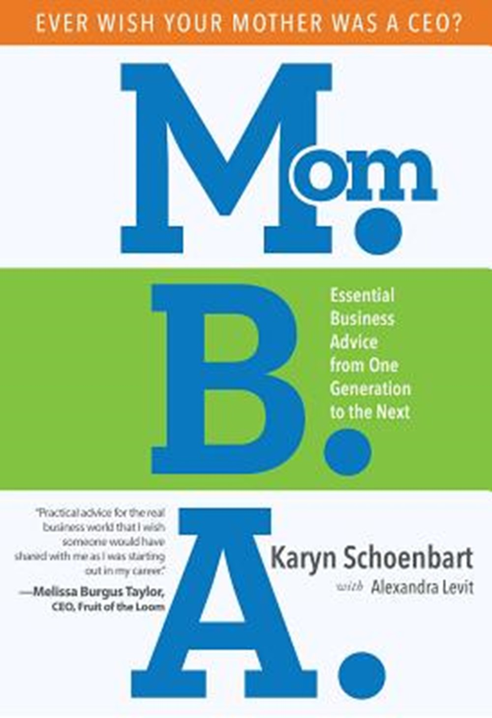 Mom.B.A Essential Business Advice from One Generation to the Next