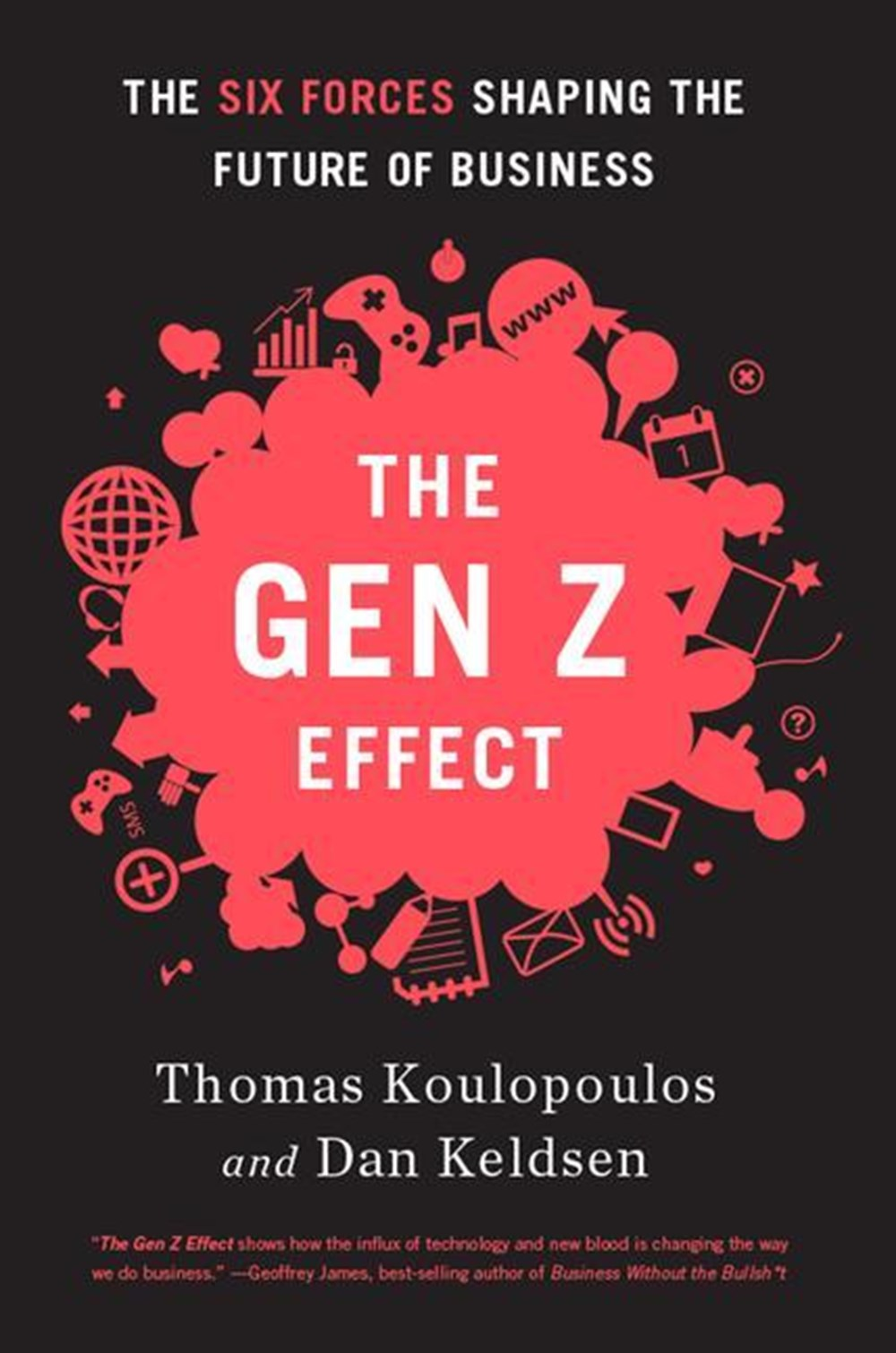 Gen Z Effect The Six Forces Shaping the Future of Business