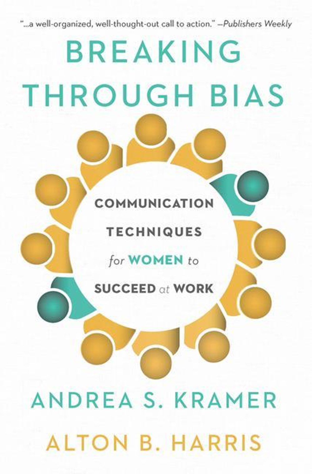 Breaking Through Bias Communication Techniques for Women to Succeed at Work
