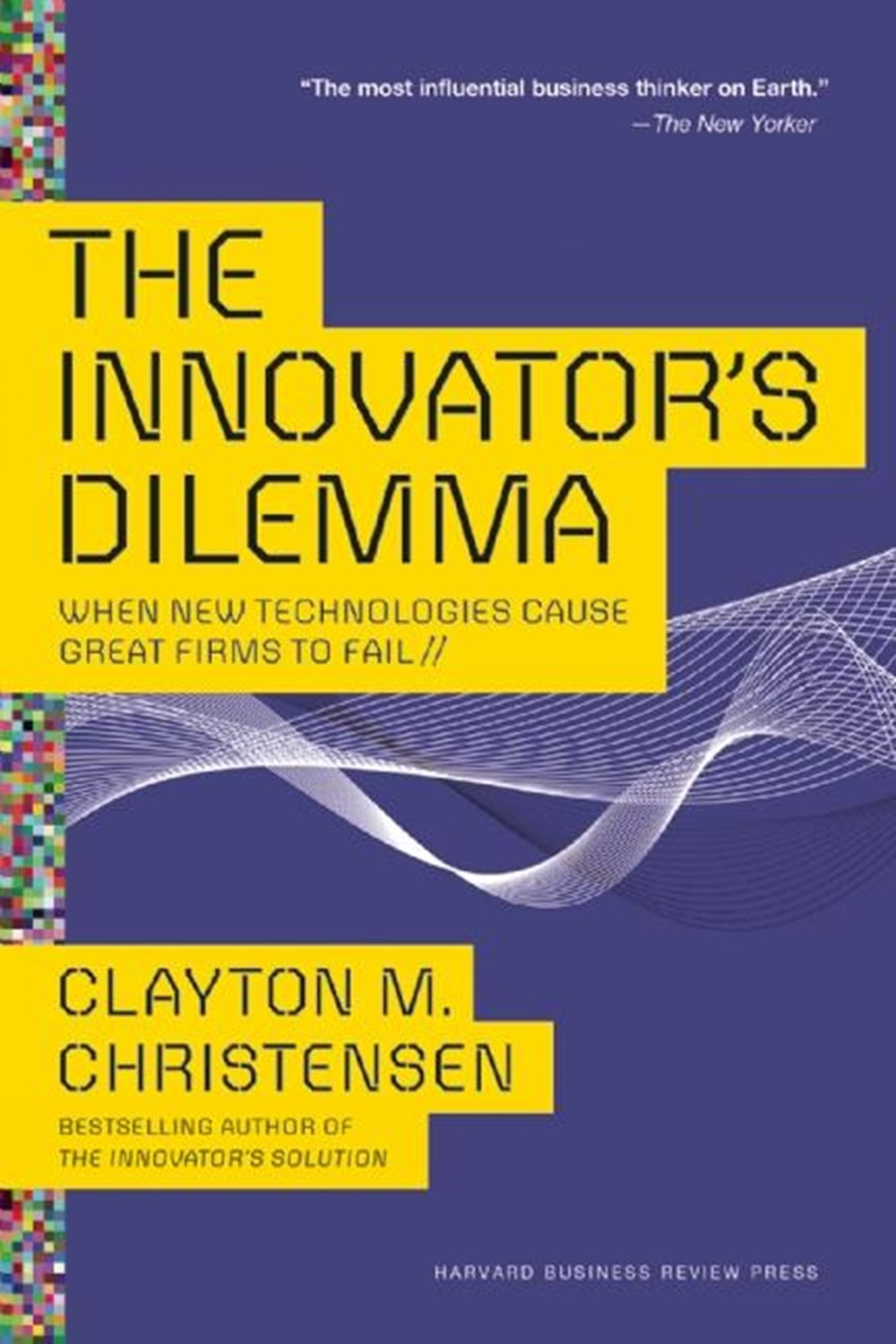 Innovator's Dilemma When New Technologies Cause Great Firms to Fail