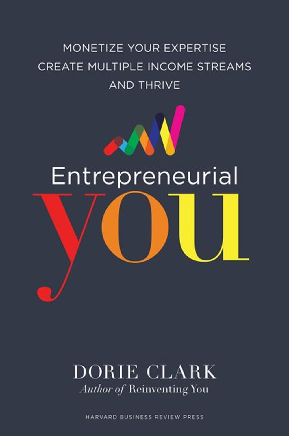 Entrepreneurial You Monetize Your Expertise, Create Multiple Income Streams, and Thrive