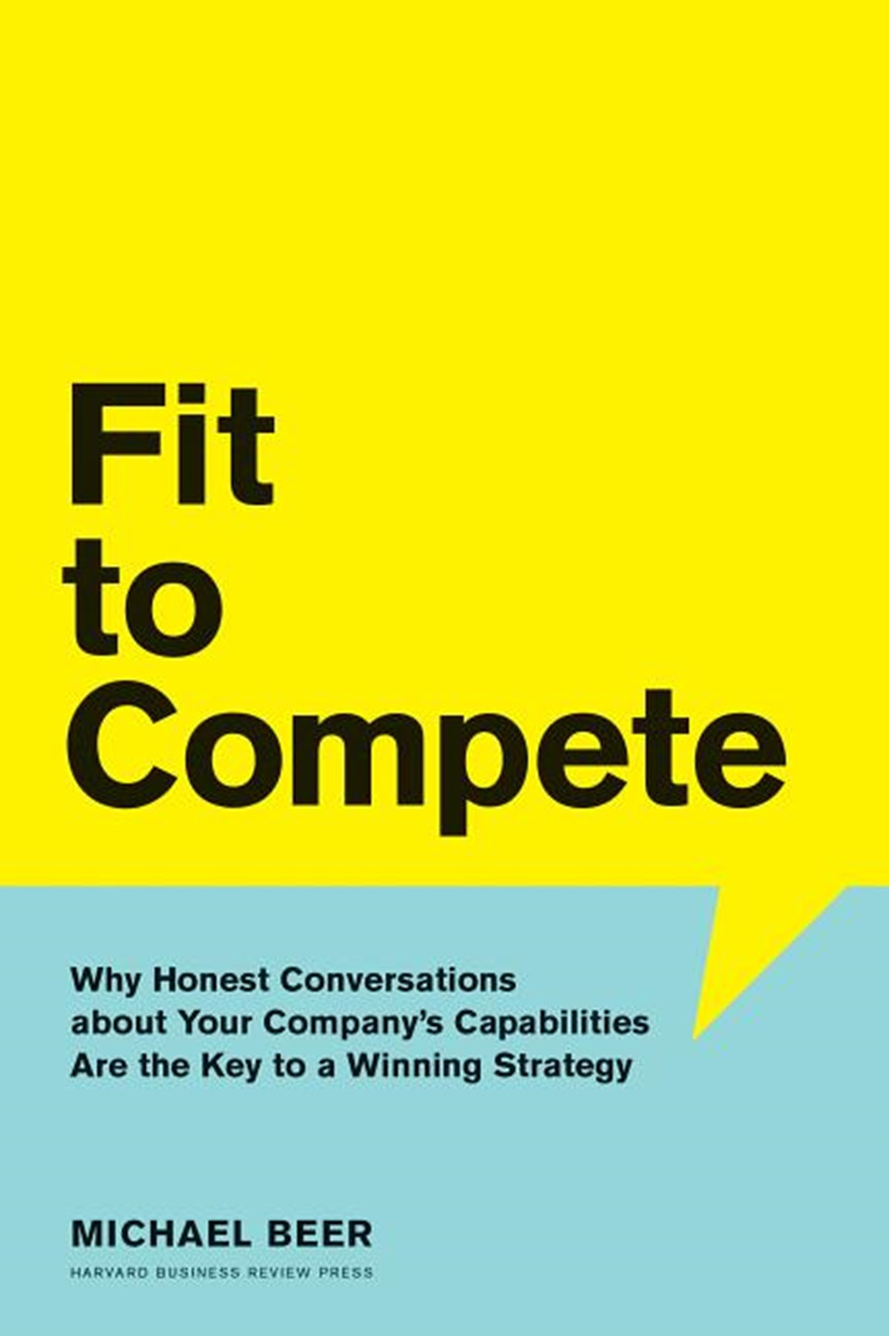 Fit to Compete: Why Honest Conversations about Your Company's Capabilities Are the Key to a Winning