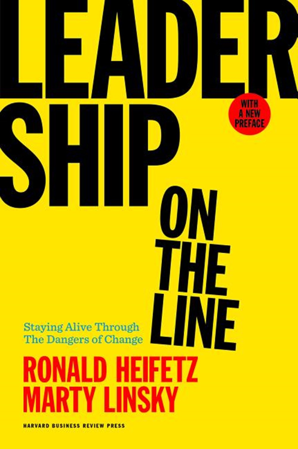 Leadership on the Line Staying Alive Through the Dangers of Change