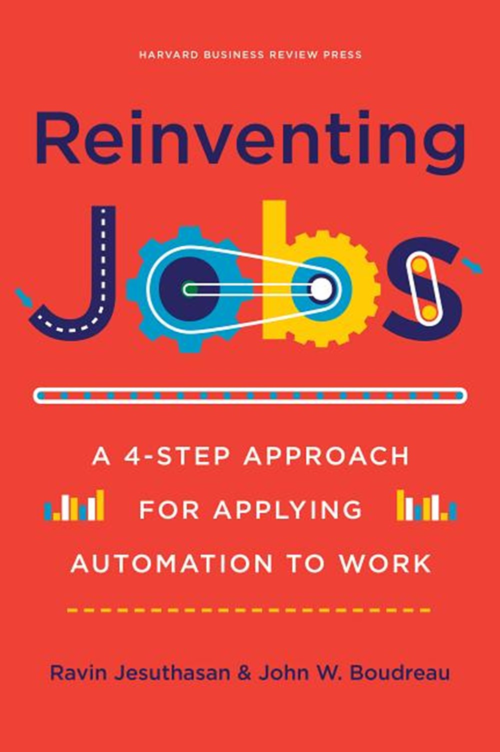 Reinventing Jobs A 4-Step Approach for Applying Automation to Work