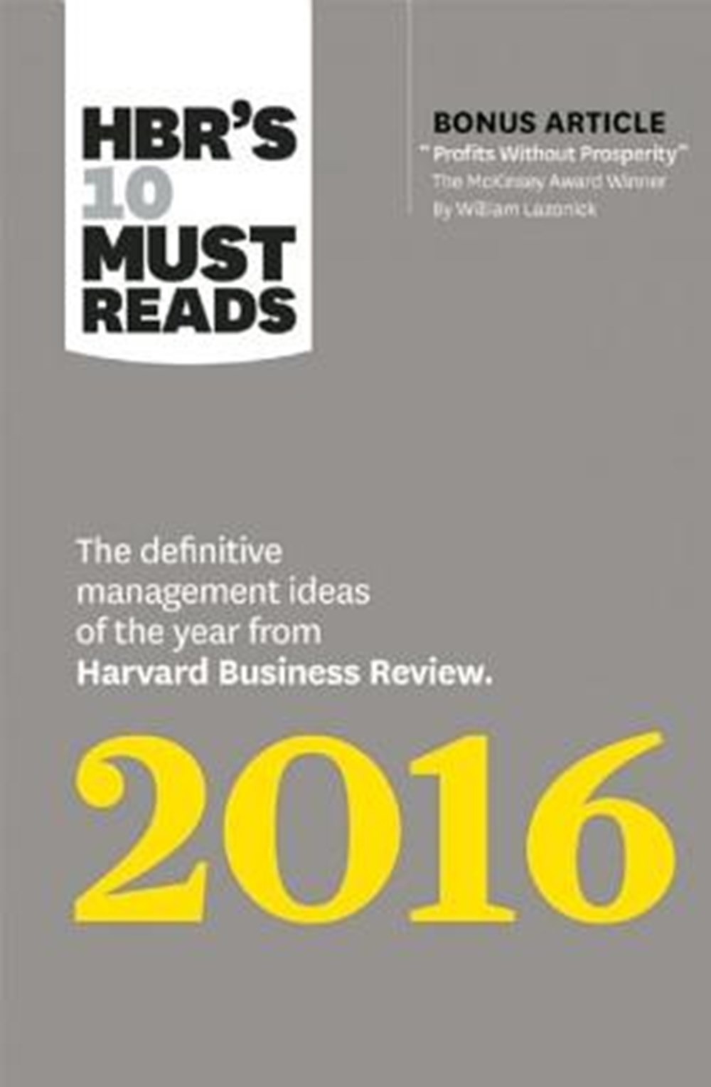 Hbr's 10 Must Reads 2016 The Definitive Management Ideas of the Year from Harvard Business Review (w