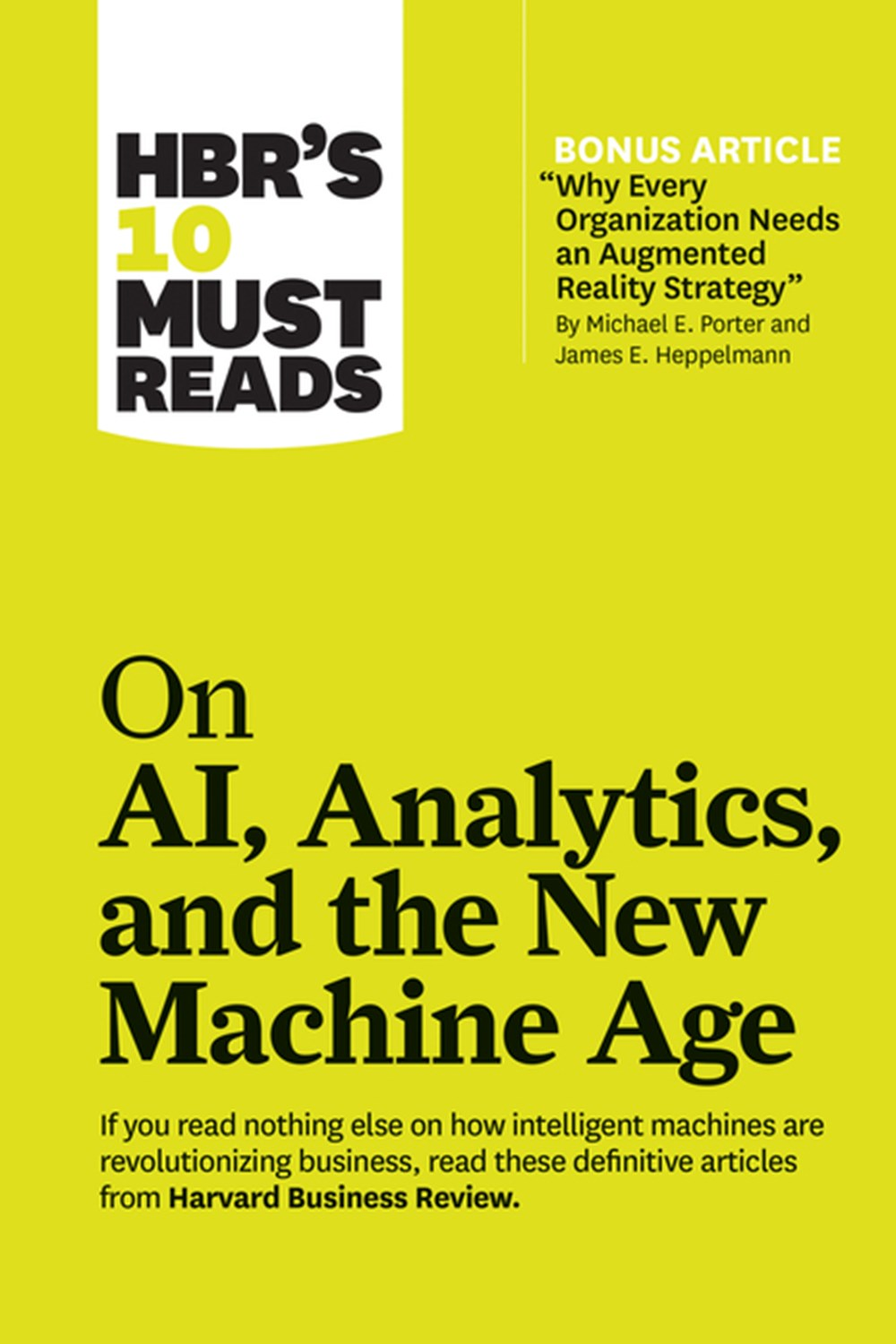 "Hbr's 10 Must Reads on Ai, Analytics, and the New Machine Age (with Bonus Article ""why Every Company"