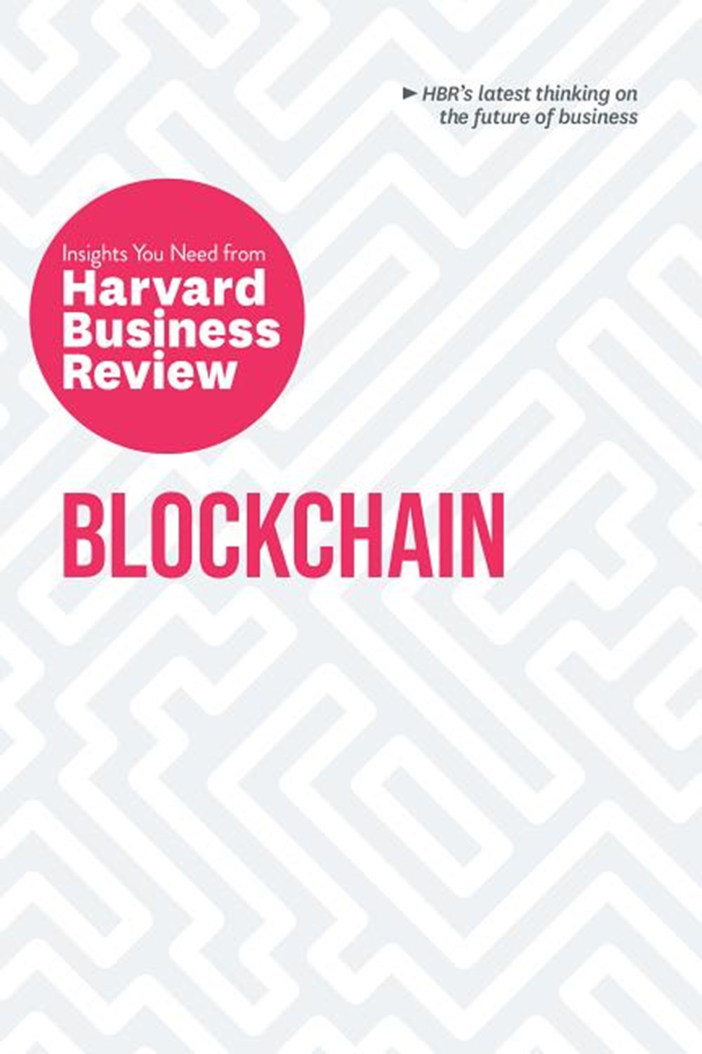 Blockchain The Insights You Need from Harvard Business Review