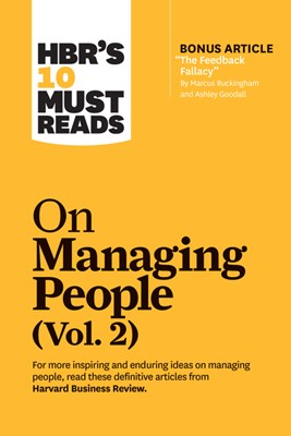 "Hbr's 10 Must Reads on Managing People, Vol. 2 (with Bonus Article ""the Feedback Fallacy"" by Marcus Buckingham and Ashley Goodall)"
