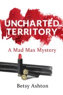 Uncharted Territory: A Mad Max Mystery