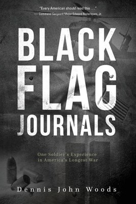 Black Flag Journals: One Soldier's Experience in America's Longest War