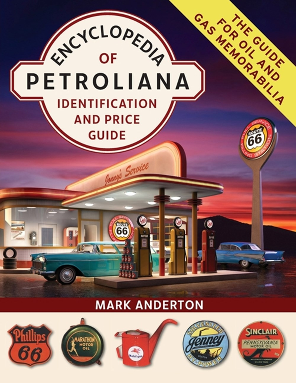 Encyclopedia of Petroliana Identification and Price Guide