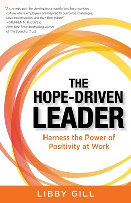 Hope-Driven Leader: Harness the Power of Positivity at Work