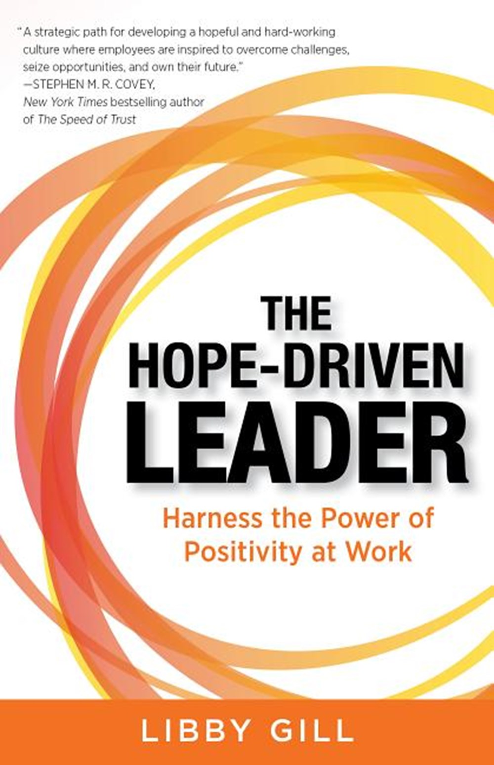 Hope-Driven Leader Harness the Power of Positivity at Work