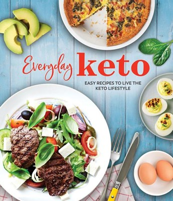 Everyday Keto: Easy Recipes to Live the Keto Lifestyle
