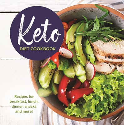 Keto Diet Cookbook: Recipes for Breakfast, Lunch, Dinner, Snacks and More!