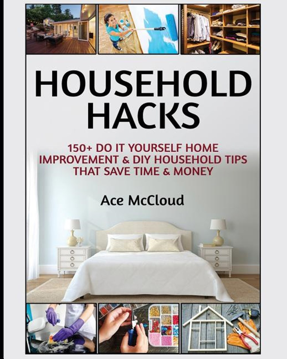 Household Hacks 150+ Do It Yourself Home Improvement & DIY Household Tips That Save Time & Money