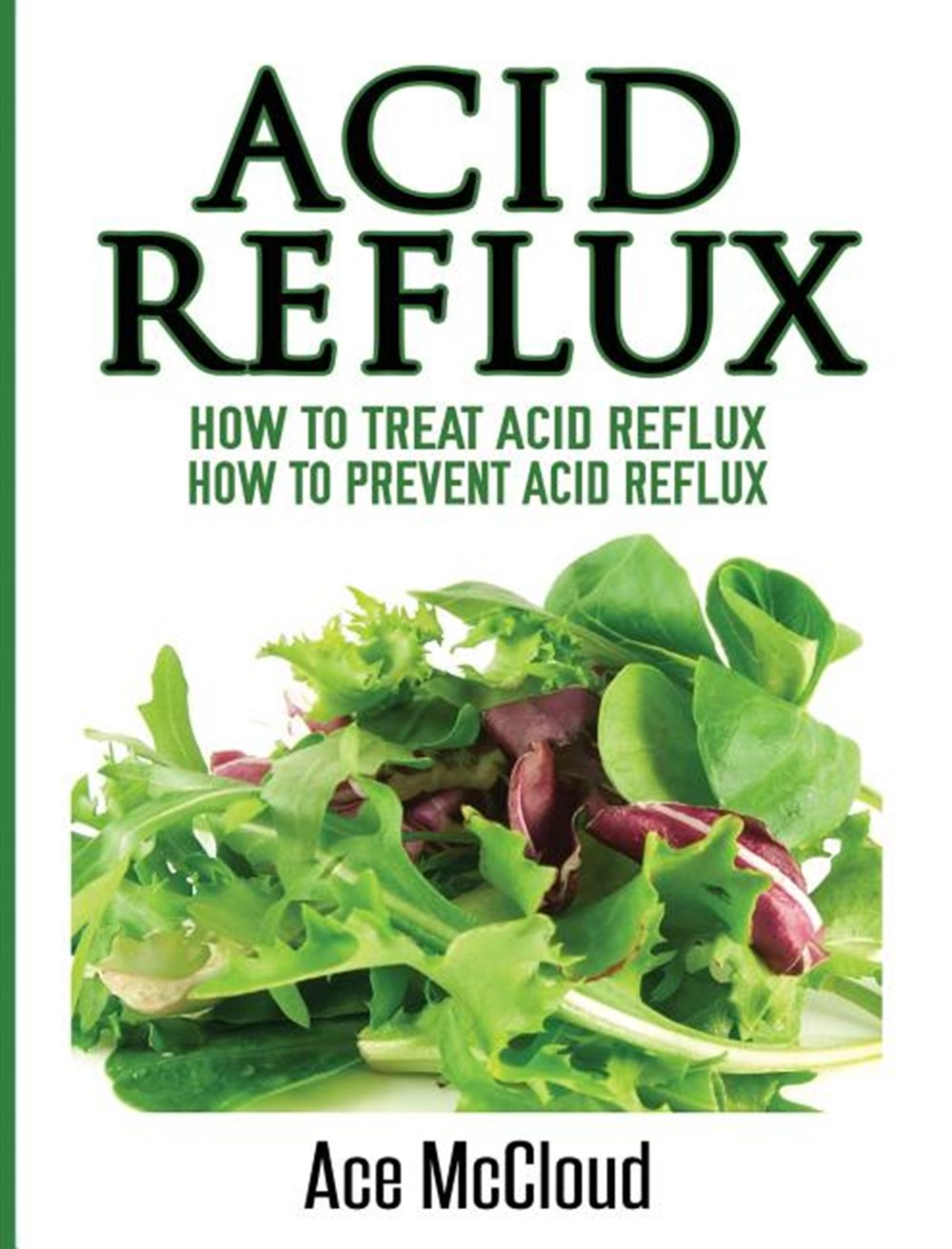 Acid Reflux How To Treat Acid Reflux: How To Prevent Acid Reflux