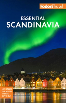 Fodor's Essential Scandinavia: The Best of Norway, Sweden, Denmark, Finland, and Iceland