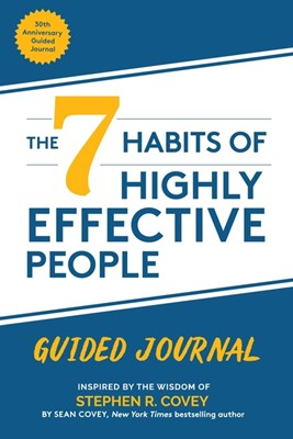 The 7 Habits of Highly Effective People: Guided Journal