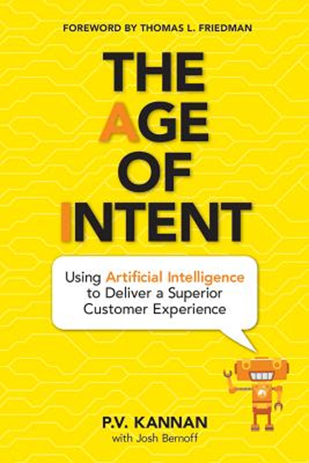 Age of Intent Using Artificial Intelligence to Deliver a Superior Customer Experience