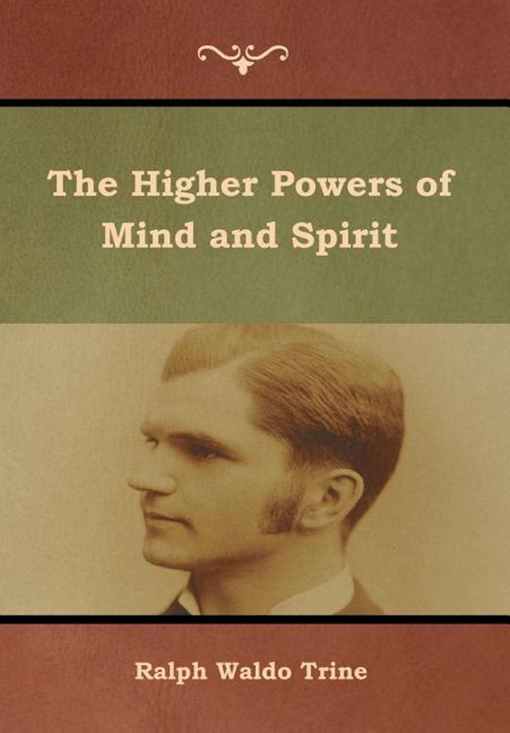 Higher Powers of Mind and Spirit