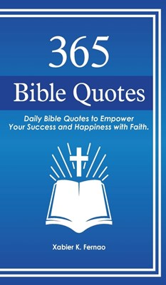 365 Bible Quotes: Daily Bible Quotes to Empower Your Success and Happiness with Faith