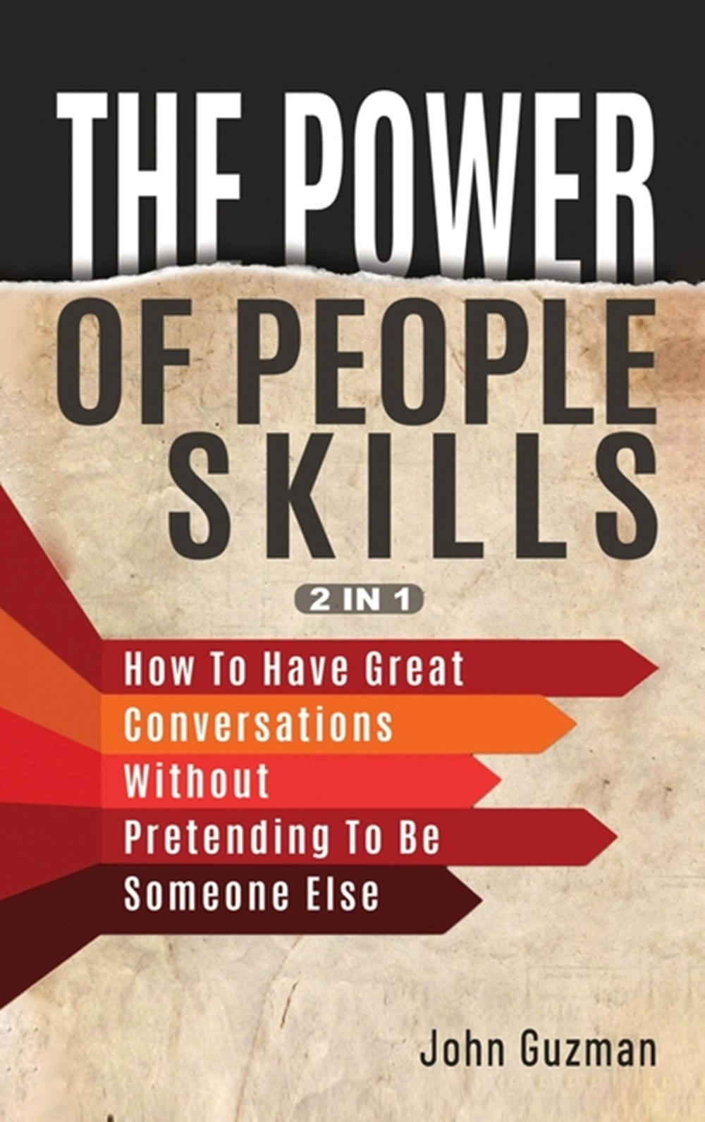 Power Of People Skills 2 In 1 How To Have Great Conversations Without Pretending To Be Someone Else