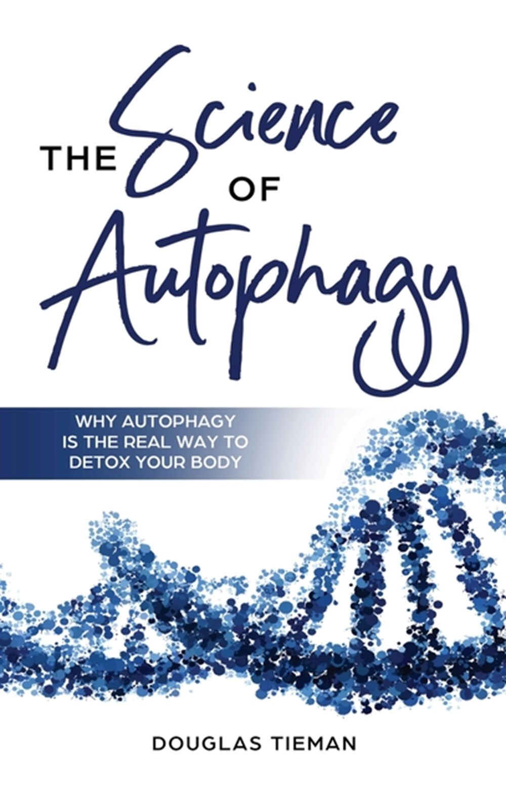 Science Of Autophagy Why Autophagy Is The Real Way To Detox Your Body