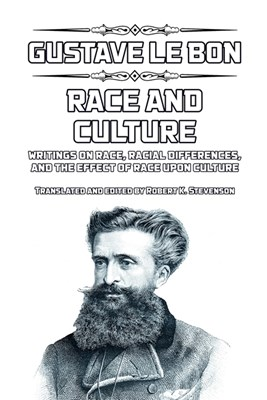Race and Culture: writings on race, racial differences, and the effect of race upon culture