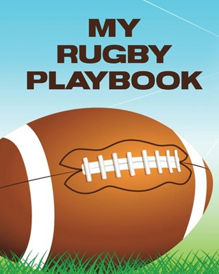 My Rugby Playbook: Outdoor Sports - Coach Team Training - League Players
