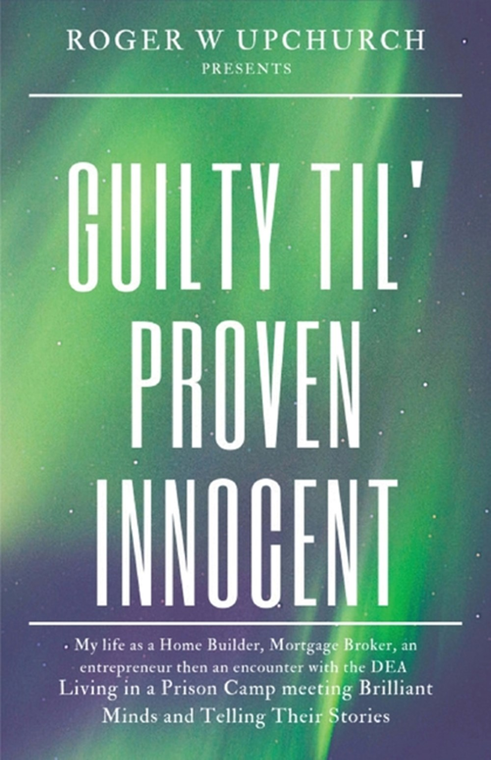 Guilty Til' Proven Innocent Living in a prison camp and meeting Brilliant Minds