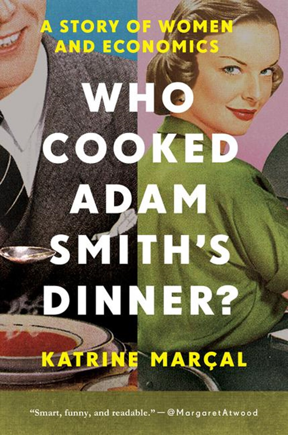 Who Cooked Adam Smith's Dinner? A Story of Women and Economics