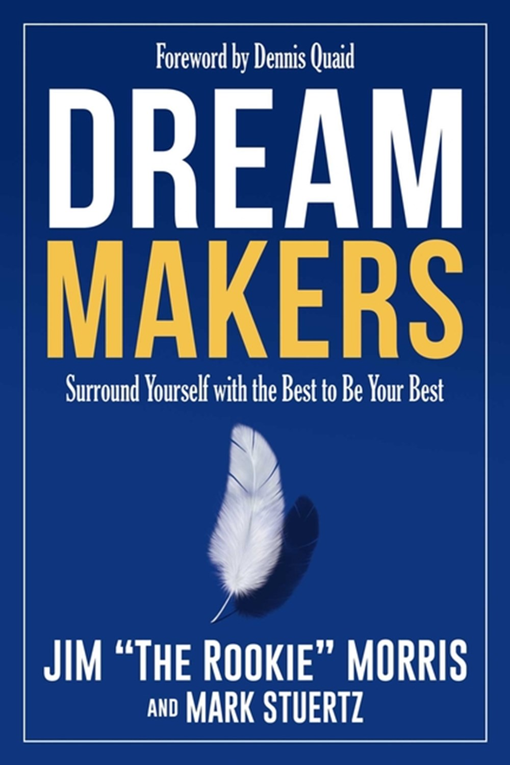 Dream Makers Surround Yourself with the Best to Be Your Best