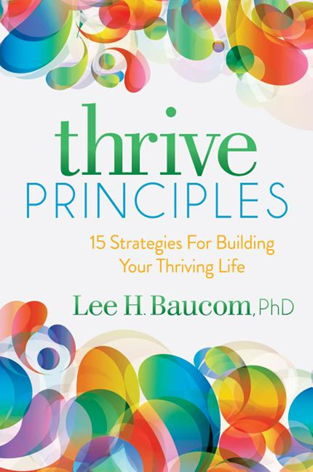 Thrive Principles 15 Strategies for Building Your Thriving Life