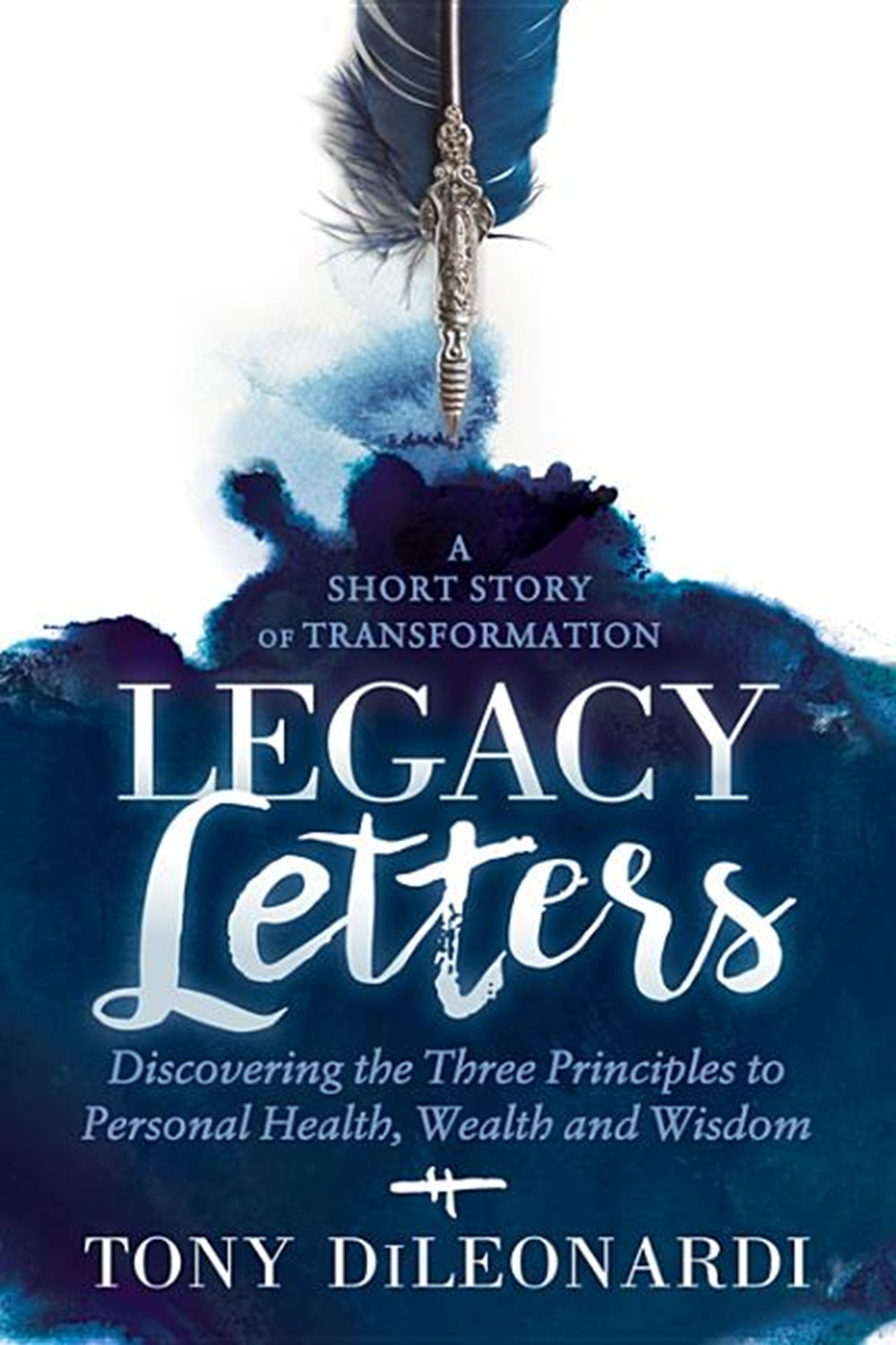 Legacy Letters - A Novel - A Short Story of Transformation