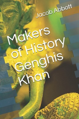 Makers of History Genghis Khan