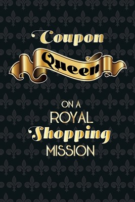 Coupon Queen: The Ultimate Couponing Journal To Keep Track And Plan all Your Bargain Shoppings, glossy cover, 6x9 in, 120 pages