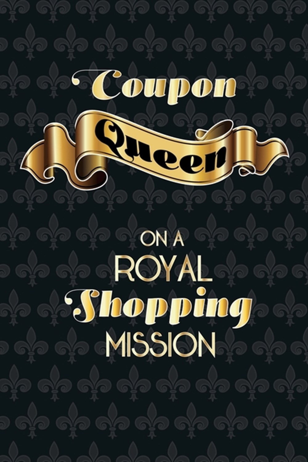 Coupon Queen The Ultimate Couponing Journal To Keep Track And Plan all Your Bargain Shoppings, gloss