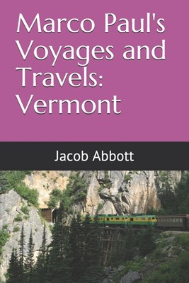 Marco Paul's Voyages and Travels: Vermont