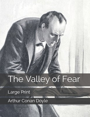 The Valley of Fear: Large Print