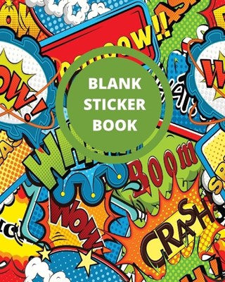 Blank Sticker Book: Comic Book Green and Red Adventure Superhero Blank Sticker Album, Sticker Album For Collecting Stickers For Adults, Bl