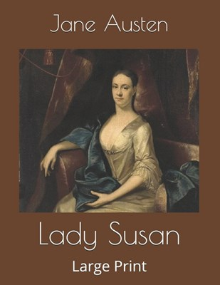 Lady Susan: Large Print