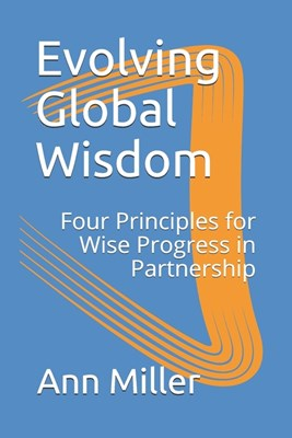 Evolving Global Wisdom: Four Principles for Wise Progress in Partnership