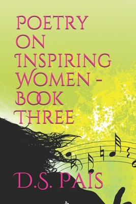 Poetry on Inspiring Women -Book One