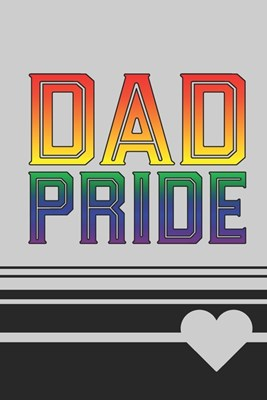 Dad Pride: 2020 Weekly Planner For LGBT Supporters