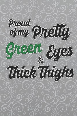 Proud Of My Pretty Green Eyes & Thick Thighs: 2020 Weekly Planner For Confident Women