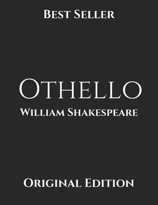 Othello: Brilliant Story ( Annotated ) By William Shakespeare.